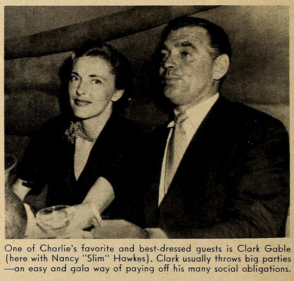 """One of Charlie's favorite and best-dressed guests is Clark Gable (here with Nancy """"Slim"""" Hawks). Clark usually throws big parties -- an easy and gaa way of paying off his many social obligations."""